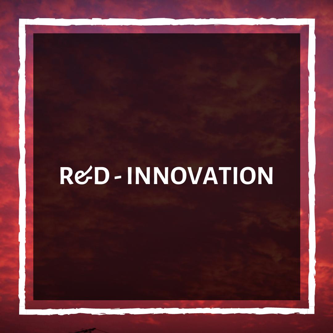 R&D – Innovation